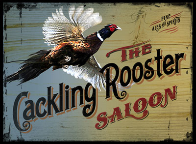 The Cackling Rooster Saloon Sign